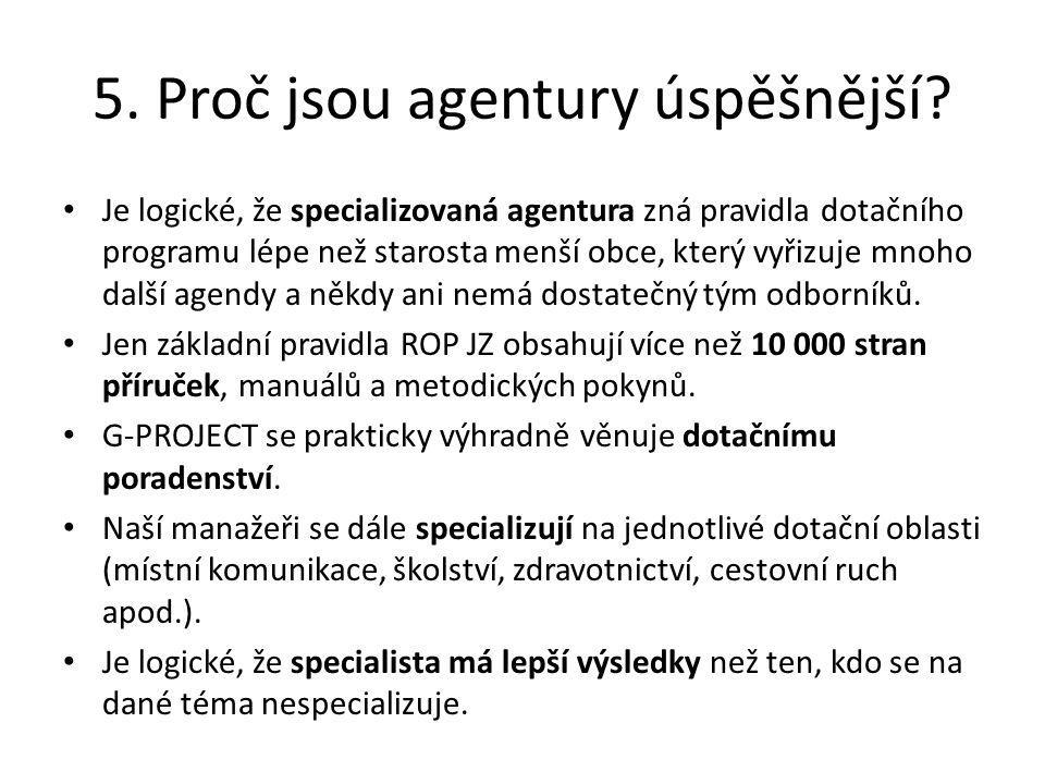 5. Proč jsou agentury úspěšnější.