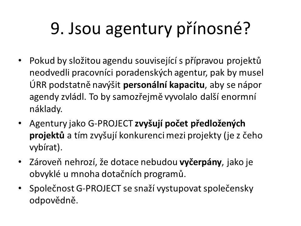 9. Jsou agentury přínosné.