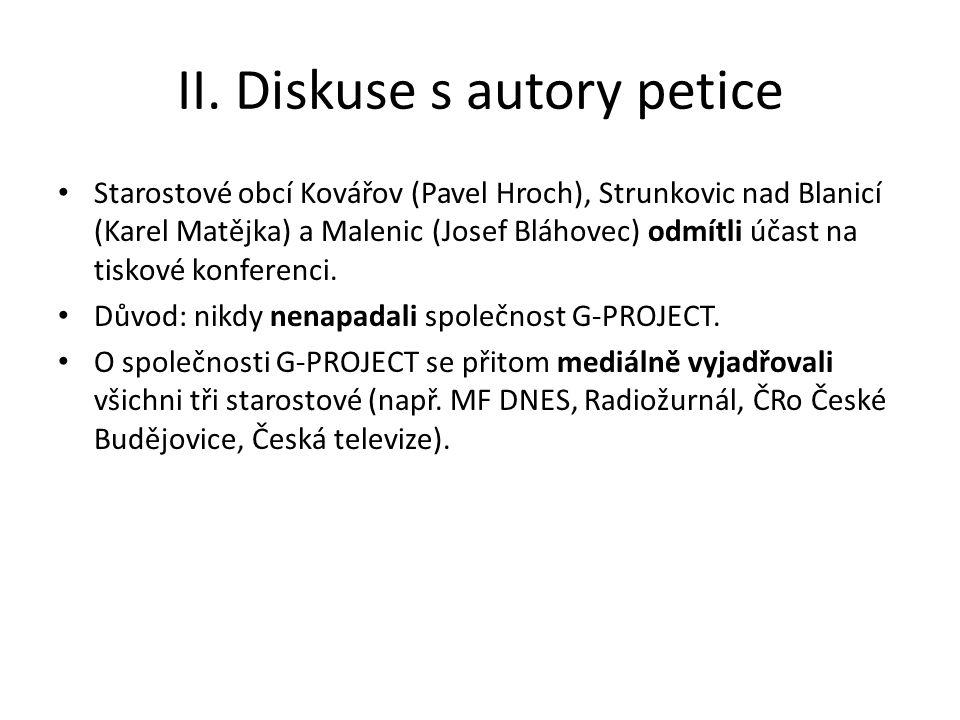 II. Diskuse s autory petice Starostové obcí Kovářov (Pavel Hroch), Strunkovic nad Blanicí (Karel Matějka) a Malenic (Josef Bláhovec) odmítli účast na