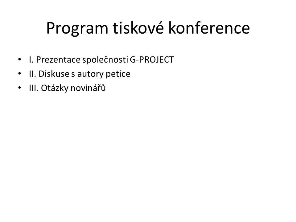 Program tiskové konference I. Prezentace společnosti G-PROJECT II.