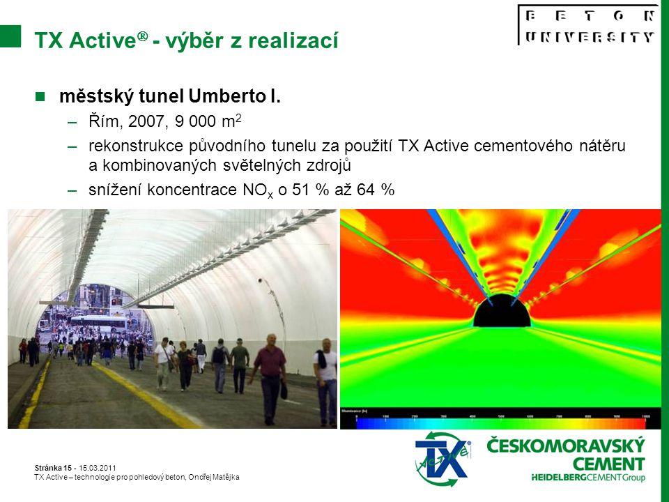Stránka 15 - 15.03.2011 TX Active – technologie pro pohledový beton, Ondřej Matějka TX Active  - výběr z realizací městský tunel Umberto I.