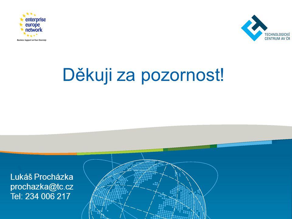 Užitečné odkazy Enterprise Europe Network ČRwww.een.czwww.een.cz Technologické centrum AV ČRwww.tc.czwww.tc.cz Centrum pro regionální rozvoj ČRww.crr.czww.crr.cz BIC Plzeň www.bic.czwww.bic.cz JIC Brno www.jic.czwww.jic.cz BIC Ostrava www.bicova.czwww.bicova.cz Regionální rozvojová agentura Ústeckého kraje www.rra.czwww.rra.cz Agentura regionálního rozvoje Liberec www.arr-nisa.czwww.arr-nisa.cz Regionální hospodářská komora Brno www.rhkbrno.czwww.rhkbrno.cz Krajská hospodářská komora Moravskoslezského kraje www.khkmsk.czwww.khkmsk.cz Regionální rozvojová agentura Pardubického kraje www.rrapk.czwww.rrapk.cz VÚTS Liberec http://www.vutsinf.cz/itc/http://www.vutsinf.cz/itc/ CzechInvestwww.czechinvest.orgwww.czechinvest.org Hospodářská komora ČRwww.komora.czwww.komora.cz Česká asociace rozvojových agenturwww.cara.czwww.cara.cz Asociace inovačního podnikáníwww.aipcr.czwww.aipcr.cz