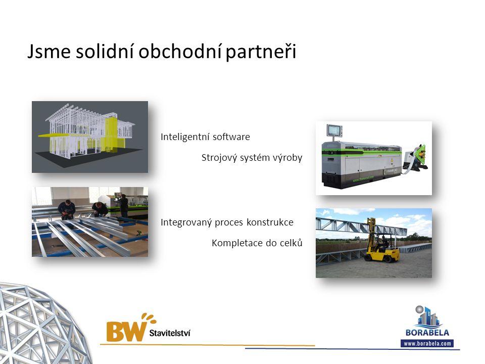 Jsme solidní obchodní partneři Inteligentní software Strojový systém výroby Integrovaný proces konstrukce Kompletace do celků
