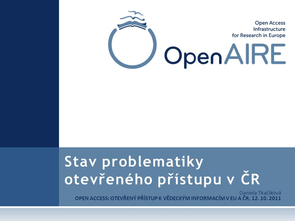 Otevřený přístup a Česká republika Co nám schází.Skoro všechno...