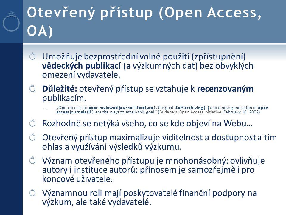 Otevřený přístup (Open Access, OA) Umožňuje bezprostřední volné použití (zpřístupnění) vědeckých publikací (a výzkumných dat) bez obvyklých omezení vydavatele.
