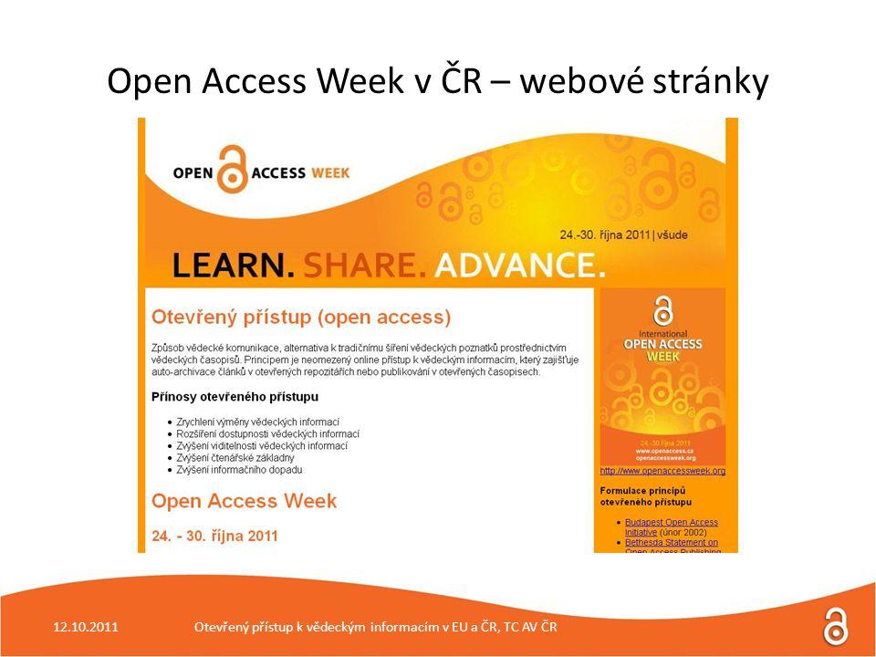 12.10.2011Otevřený přístup k vědeckým informacím v EU a ČR, TC AV ČR Open Access Week v ČR – webové stránky