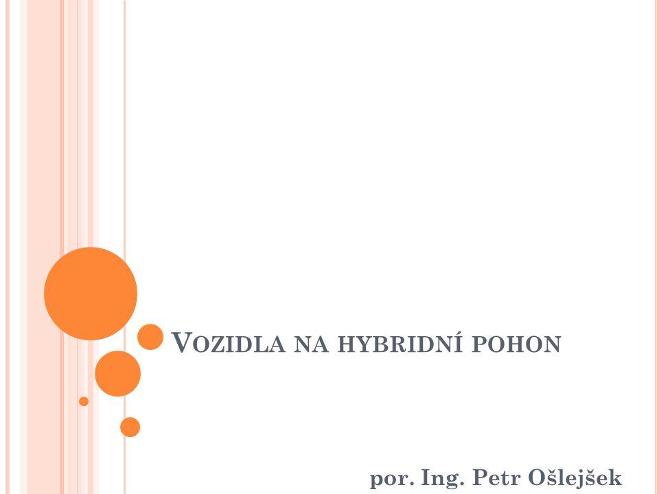 V OZIDLA NA HYBRIDNÍ POHON por. Ing. Petr Ošlejšek