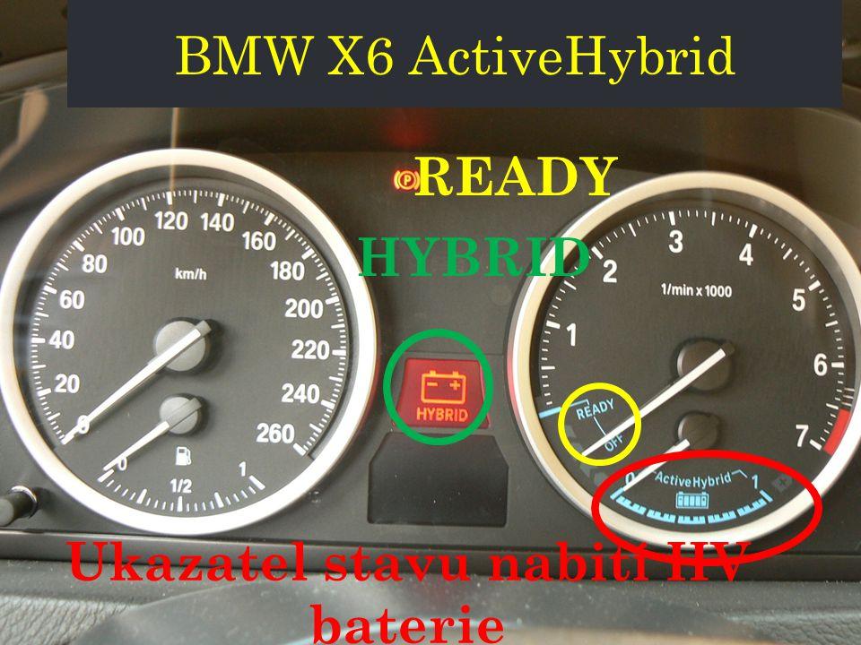 BMW X6 ActiveHybrid Ukazatel stavu nabití HV baterie READY HYBRID