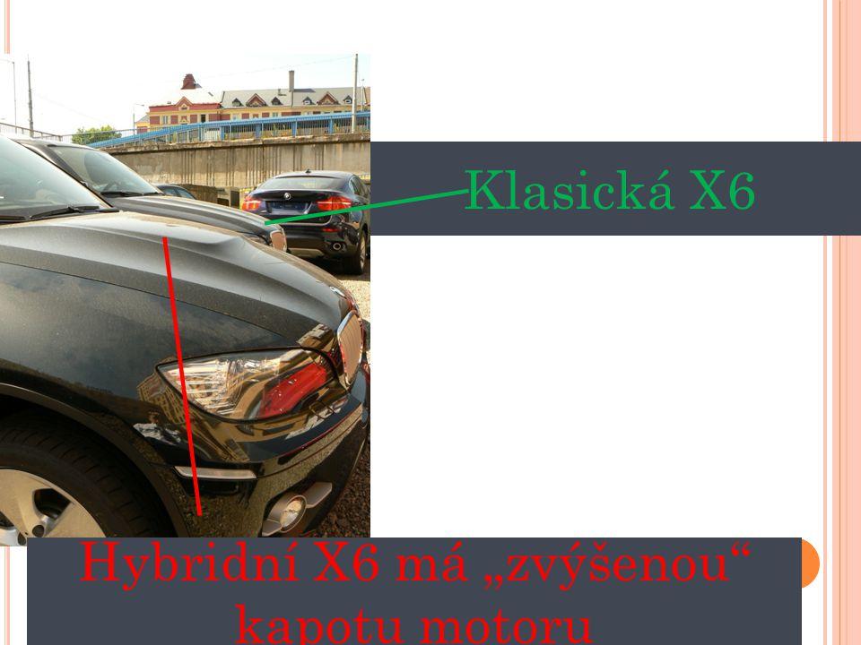 """Klasická X6 Hybridní X6 má """"zvýšenou"""" kapotu motoru"""