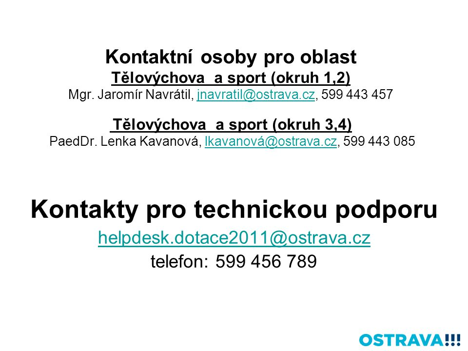 Kontaktní osoby pro oblast Tělovýchova a sport (okruh 1,2) Mgr.