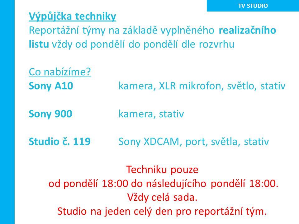 Výpůjčka techniky Reportážní týmy na základě vyplněného realizačního listu vždy od pondělí do pondělí dle rozvrhu Co nabízíme.