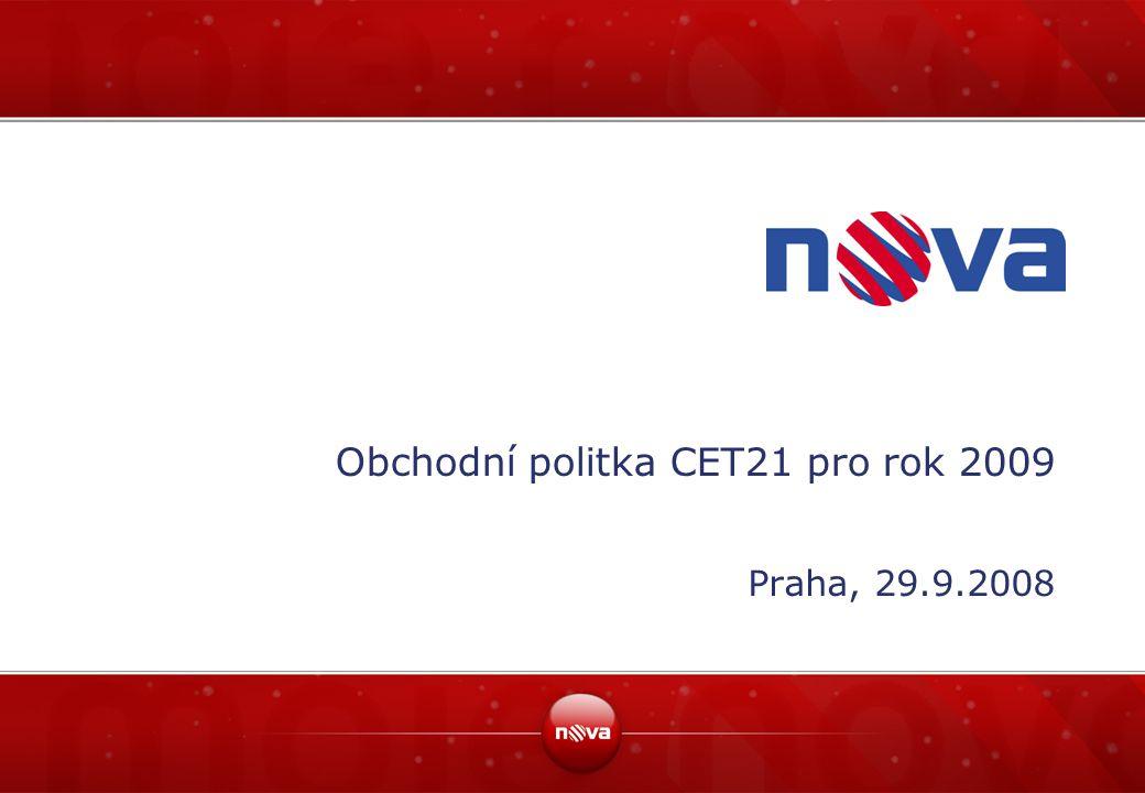 Obchodní politka CET21 pro rok 2009 Praha, 29.9.2008