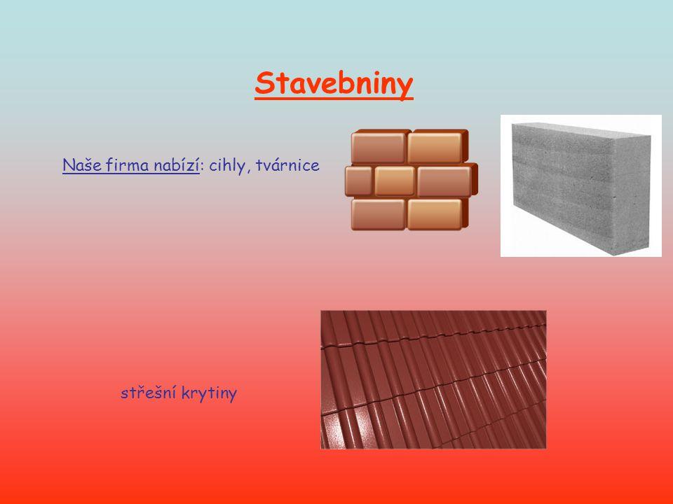 Stavebniny Naše firma nabízí: cihly, tvárnice střešní krytiny