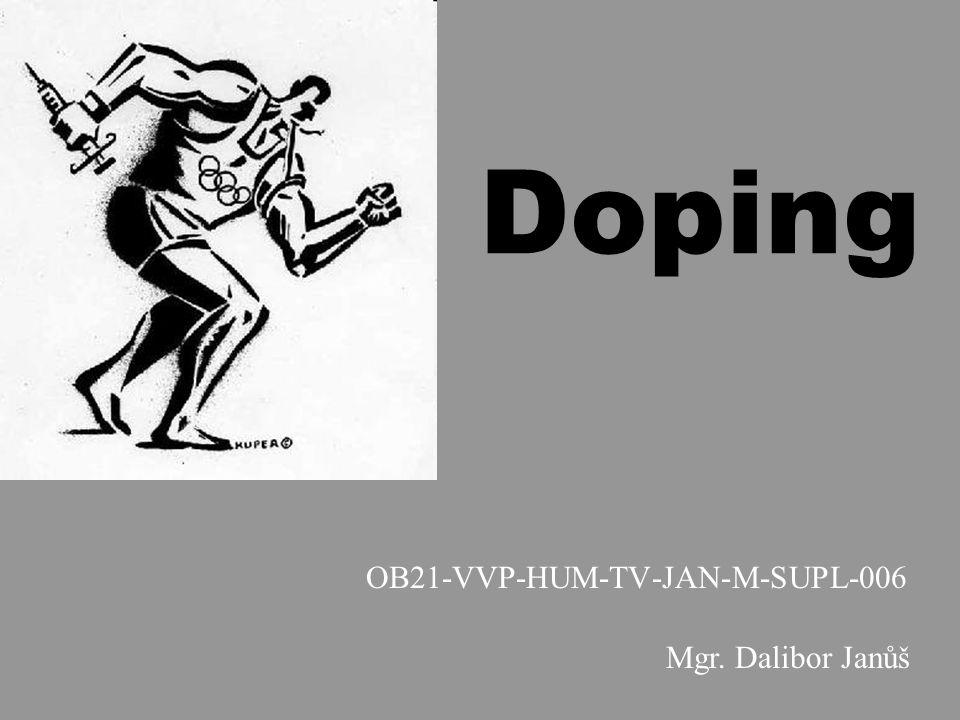 Doping OB21-VVP-HUM-TV-JAN-M-SUPL-006 Mgr. Dalibor Janůš