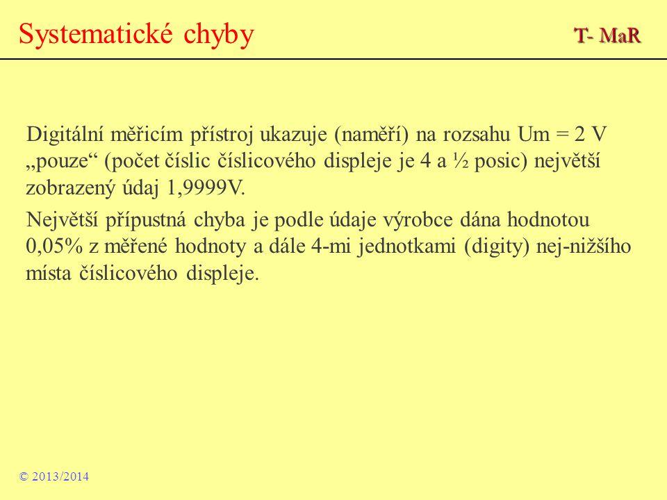 """Systematické chyby © 2013/2014 Digitální měřicím přístroj ukazuje (naměří) na rozsahu Um = 2 V """"pouze"""" (počet číslic číslicového displeje je 4 a ½ pos"""