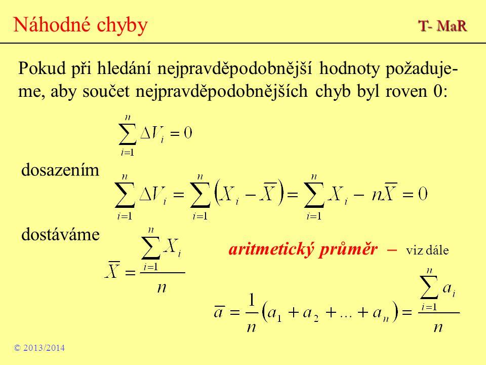 Náhodné chyby dosazením Pokud při hledání nejpravděpodobnější hodnoty požaduje- me, aby součet nejpravděpodobnějších chyb byl roven 0: dostáváme aritm