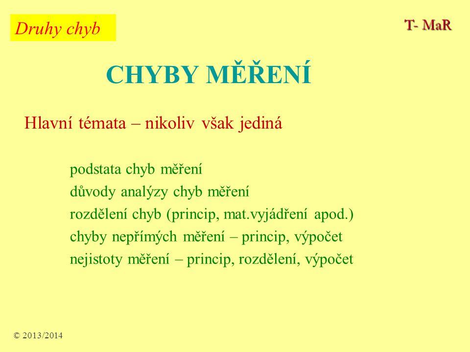 CHYBY MĚŘENÍ podstata chyb měření důvody analýzy chyb měření rozdělení chyb (princip, mat.vyjádření apod.) chyby nepřímých měření – princip, výpočet n