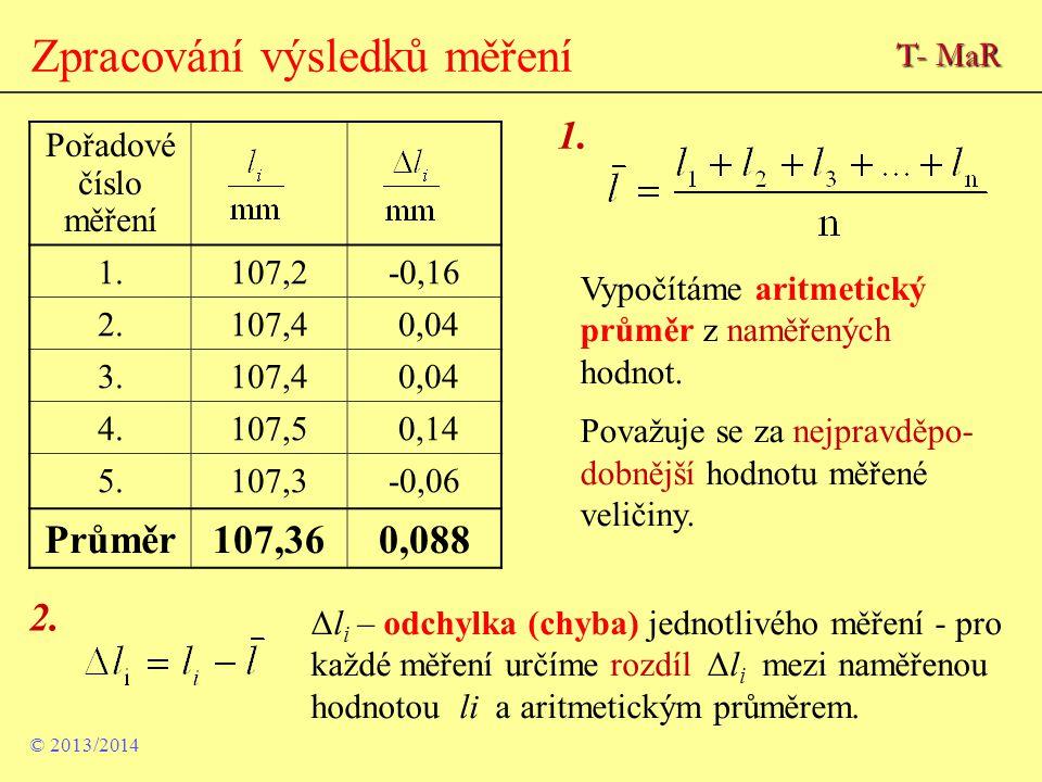 Vypočítáme aritmetický průměr z naměřených hodnot. Považuje se za nejpravděpo- dobnější hodnotu měřené veličiny. Zpracování výsledků měření Δl i – odc