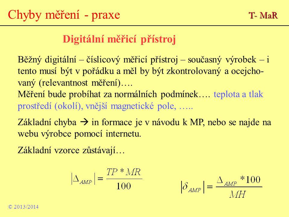 Chyby měření - praxe Běžný digitální – číslicový měřicí přístroj – současný výrobek – i tento musí být v pořádku a měl by být zkontrolovaný a ocejcho-