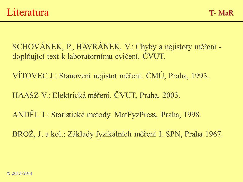 Literatura SCHOVÁNEK, P., HAVRÁNEK, V.: Chyby a nejistoty měření - doplňující text k laboratornímu cvičení. ČVUT. VÍTOVEC J.: Stanovení nejistot měřen