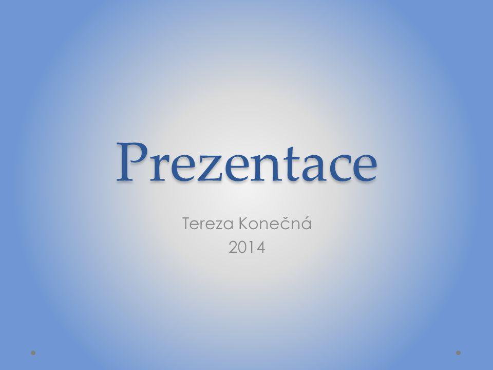 Prezentace Tereza Konečná 2014