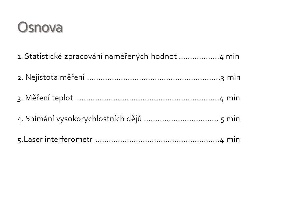 Literatura 1.Přednášky a cvičení předmětu Technická měření 2.