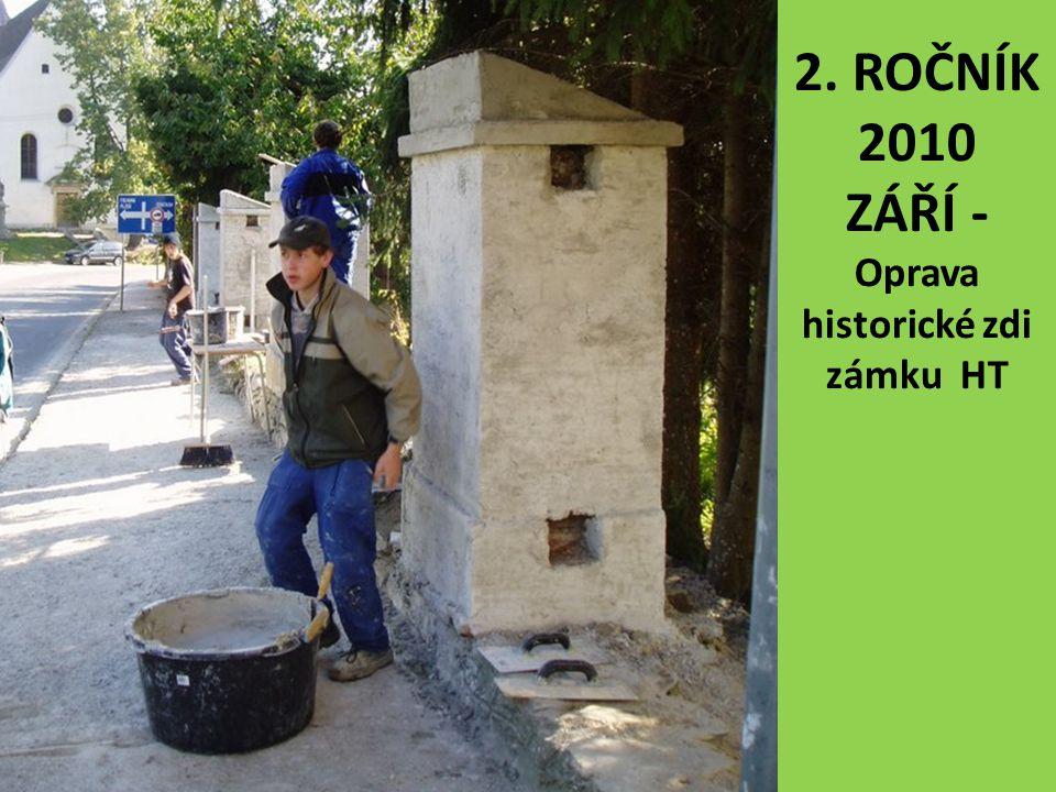 2. ROČNÍK 2010 ZÁŘÍ - Oprava historické zdi zámku HT