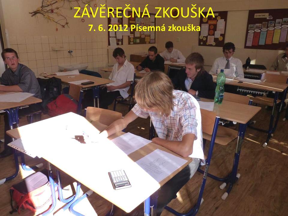 ZÁVĚREČNÁ ZKOUŠKA 7. 6. 2012 Písemná zkouška