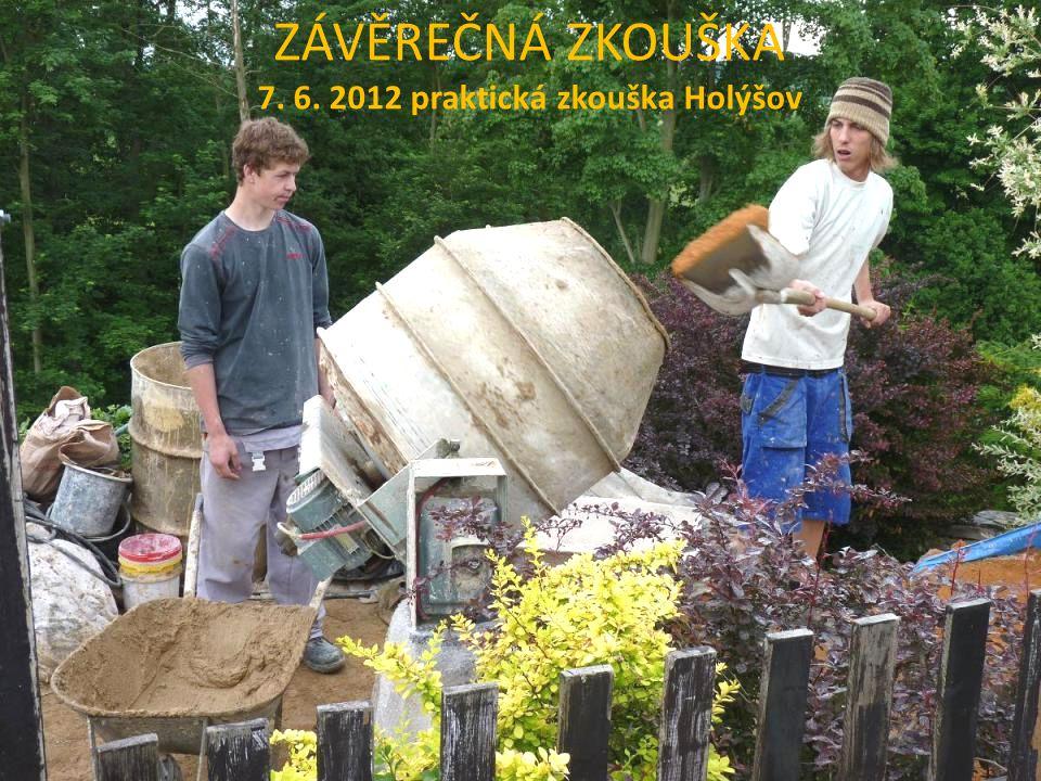 ZÁVĚREČNÁ ZKOUŠKA 7. 6. 2012 praktická zkouška Holýšov