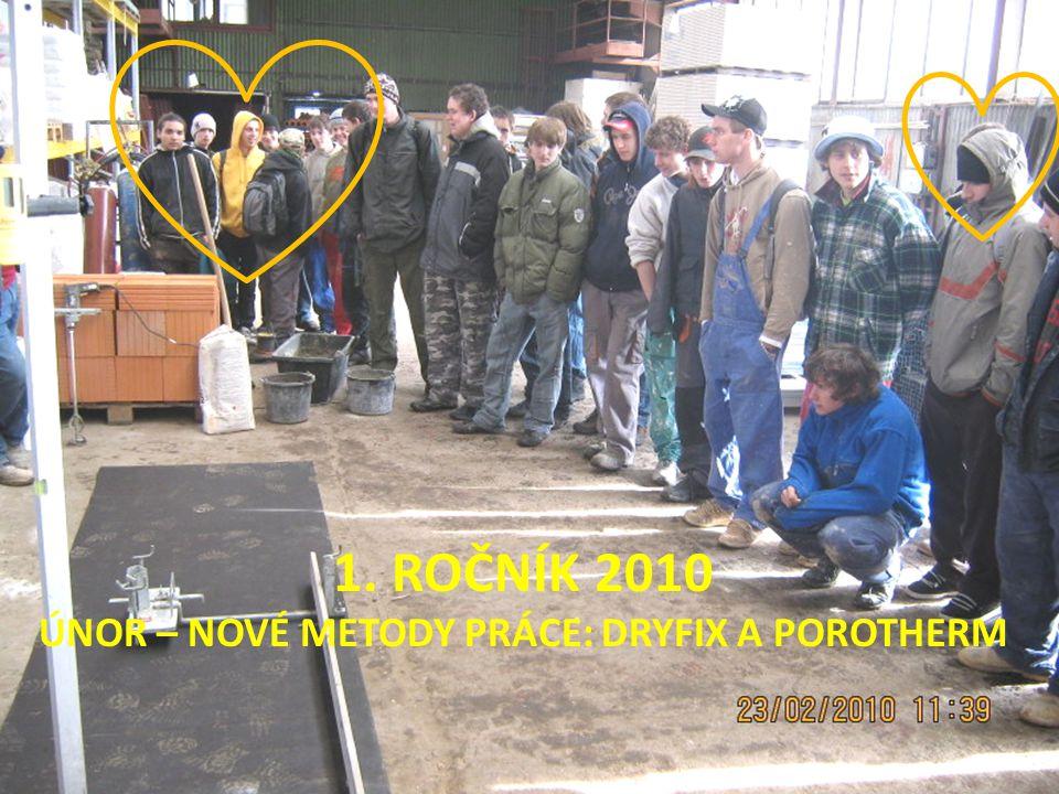 1. ROČNÍK 2010 ÚNOR – NOVÉ METODY PRÁCE: DRYFIX A POROTHERM
