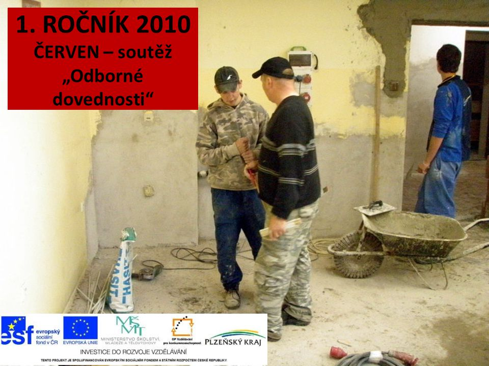"""1. ROČNÍK 2010 ČERVEN – soutěž """"Odborné dovednosti"""""""
