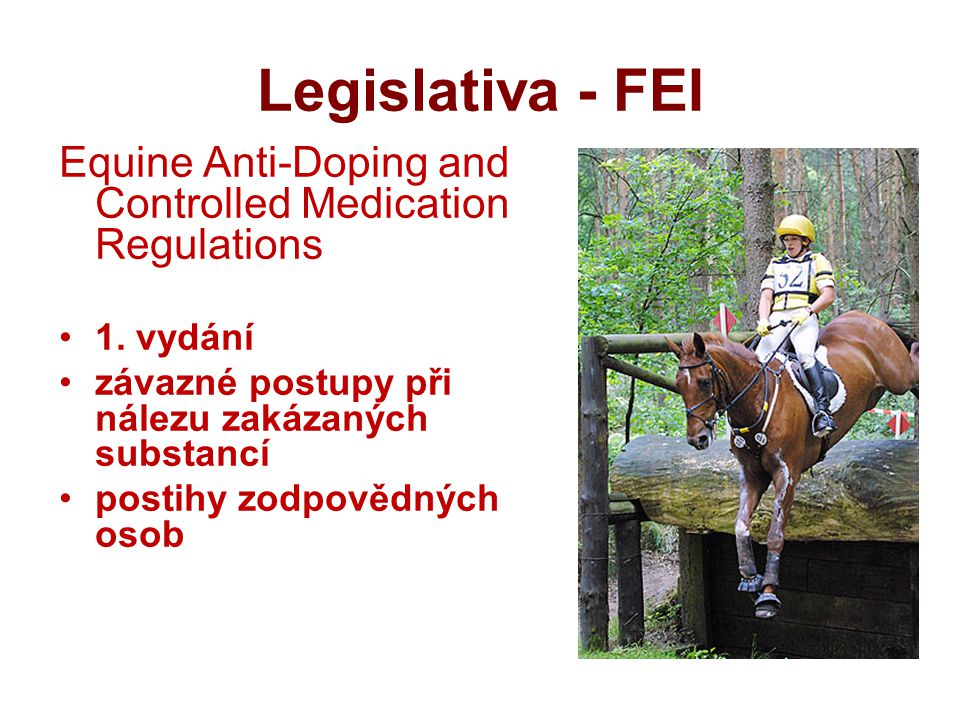 Legislativa - FEI Equine Anti-Doping and Controlled Medication Regulations 1. vydání závazné postupy při nálezu zakázaných substancí postihy zodpovědn