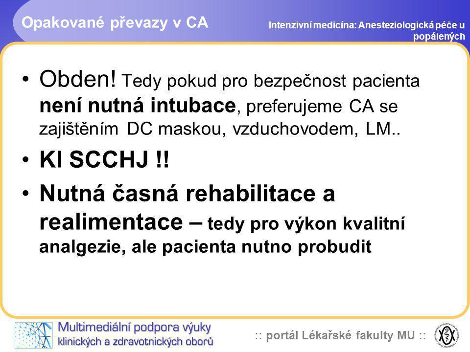 :: portál Lékařské fakulty MU :: Opakované převazy v CA Intenzivní medicína: Anesteziologická péče u popálených Obden! Tedy pokud pro bezpečnost pacie