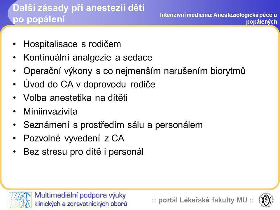 :: portál Lékařské fakulty MU :: Další zásady při anestezii dětí po popálení Intenzivní medicína: Anesteziologická péče u popálených Hospitalisace s r