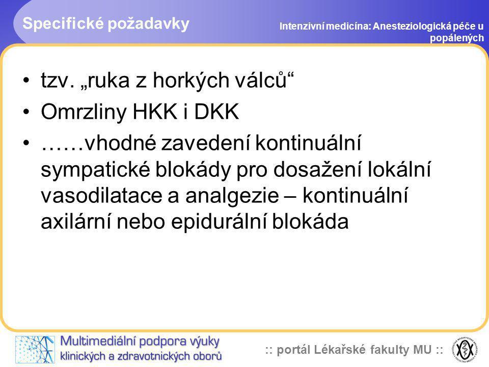 """:: portál Lékařské fakulty MU :: Specifické požadavky Intenzivní medicína: Anesteziologická péče u popálených tzv. """"ruka z horkých válců"""" Omrzliny HKK"""
