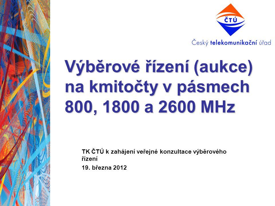 Výběrové řízení (aukce) na kmitočty v pásmech 800, 1800 a 2600 MHz TK ČTÚ k zahájení veřejné konzultace výběrového řízení 19. března 2012