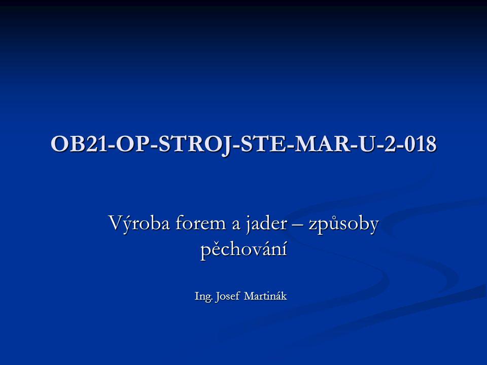 OB21-OP-STROJ-STE-MAR-U-2-018 Výroba forem a jader – způsoby pěchování Ing. Josef Martinák