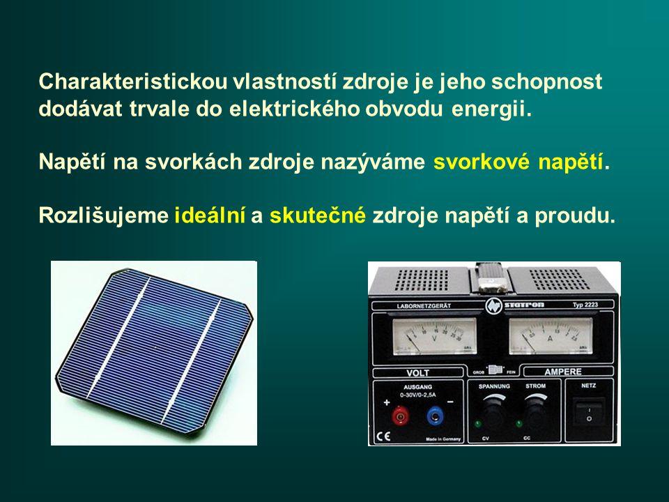 Charakteristickou vlastností zdroje je jeho schopnost dodávat trvale do elektrického obvodu energii.