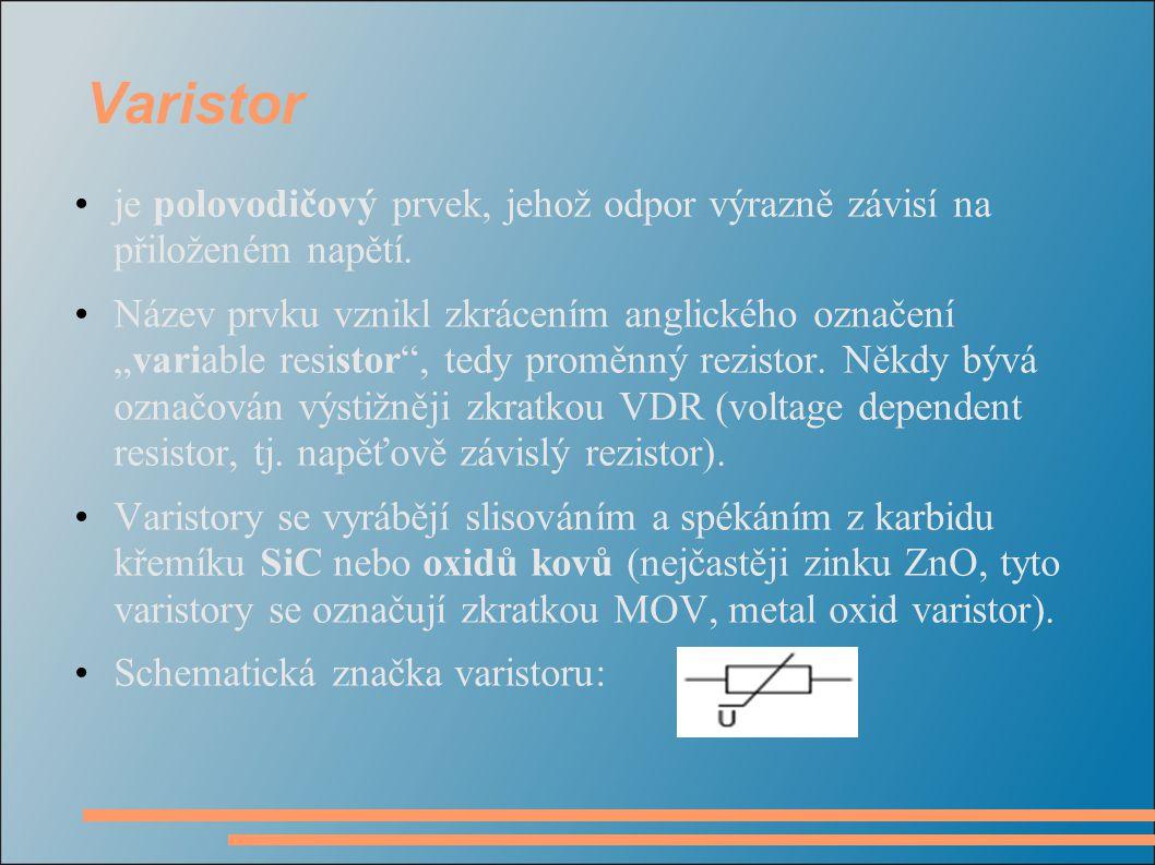 """Varistor je polovodičový prvek, jehož odpor výrazně závisí na přiloženém napětí. Název prvku vznikl zkrácením anglického označení """"variable resistor"""","""