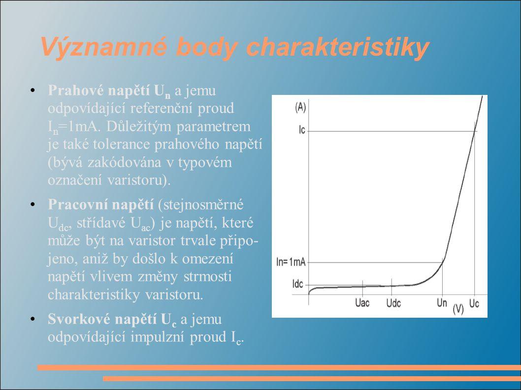 Významné body charakteristiky Prahové napětí U n a jemu odpovídající referenční proud I n =1mA. Důležitým parametrem je také tolerance prahového napět