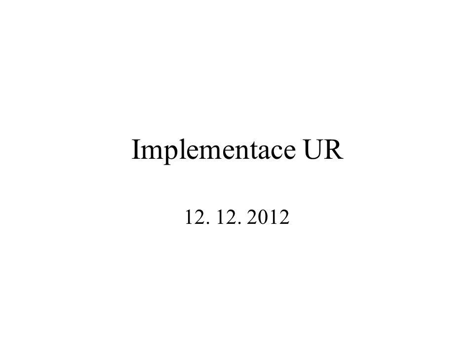 Implementace UR 12. 12. 2012