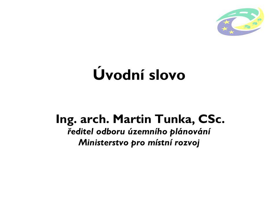 Úvodní slovo Ing. arch. Martin Tunka, CSc.