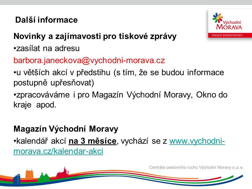 Další informace Novinky a zajímavosti pro tiskové zprávy zasílat na adresu barbora.janeckova@vychodni-morava.cz u větších akcí v předstihu (s tím, že