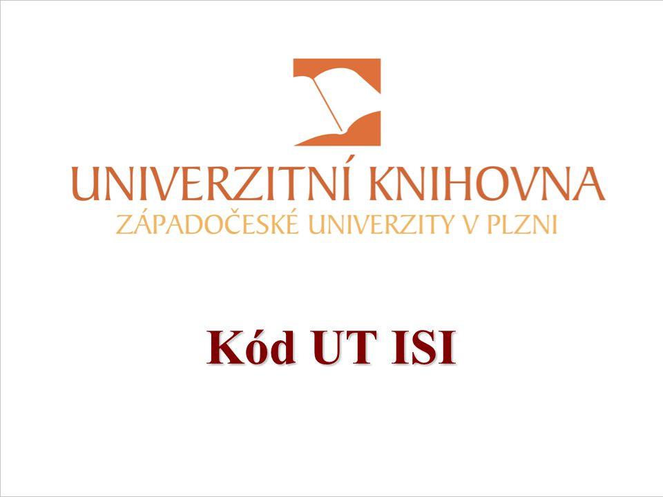 Číslo UT ISI se zobrazuje pouze v exportních formátech Web of Science:Číslo UT ISI se zobrazuje pouze v exportních formátech Web of Science: –mail –html –EndNote atd.
