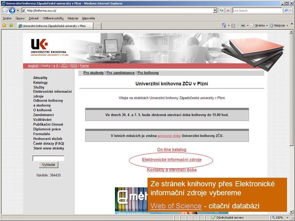 Ze stránek knihovny přes Elektronické informační zdroje vybereme Web of ScienceWeb of Science - citační databázi