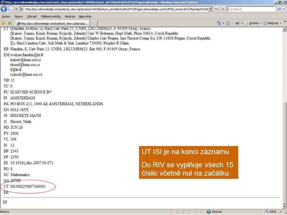 UT ISI je na konci záznamu Do RIV se vyplňuje všech 15 číslic včetně nul na začátku