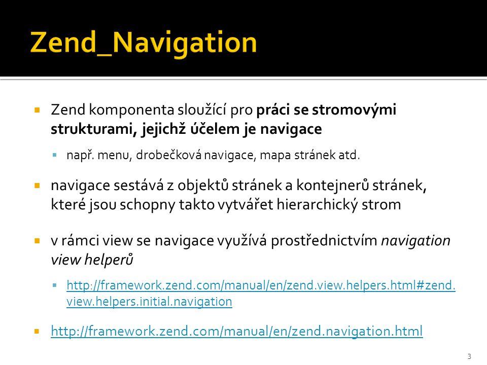  Zend komponenta sloužící pro práci se stromovými strukturami, jejichž účelem je navigace  např.