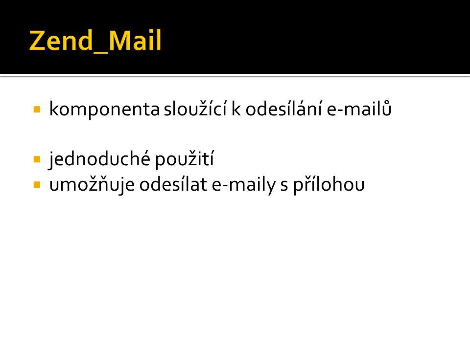  komponenta sloužící k odesílání e-mailů  jednoduché použití  umožňuje odesílat e-maily s přílohou