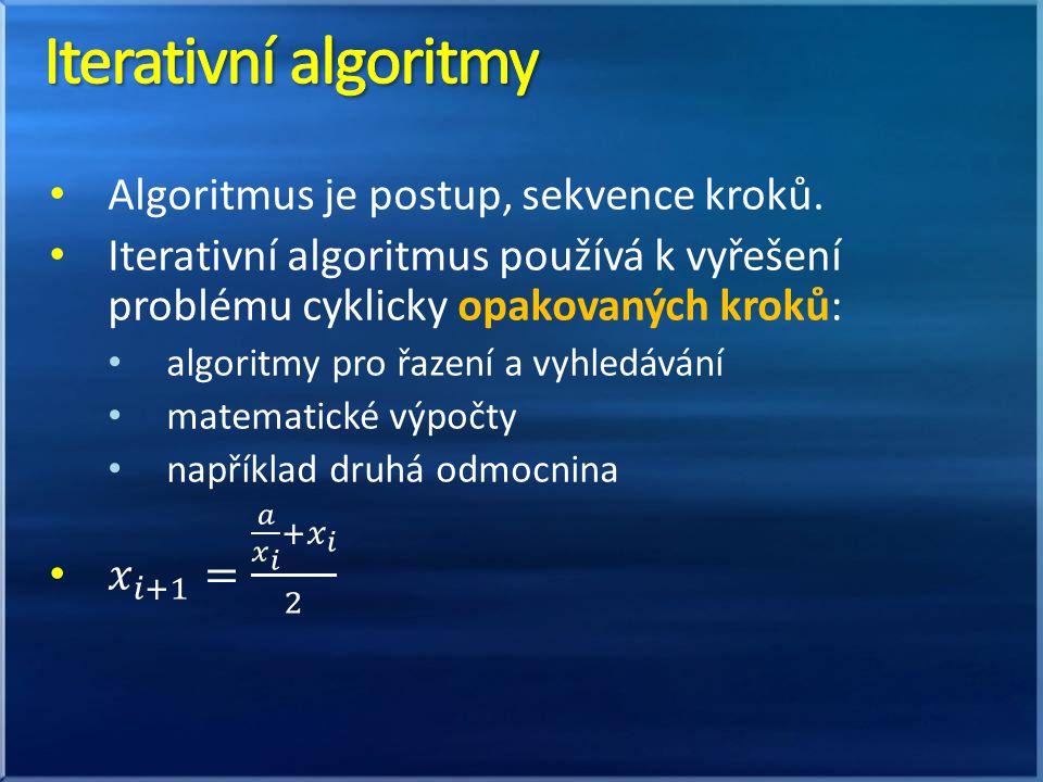 V průběhu výpočtu používají náhodné operace.Algoritmus není jednoznačný, může projít více cestami.