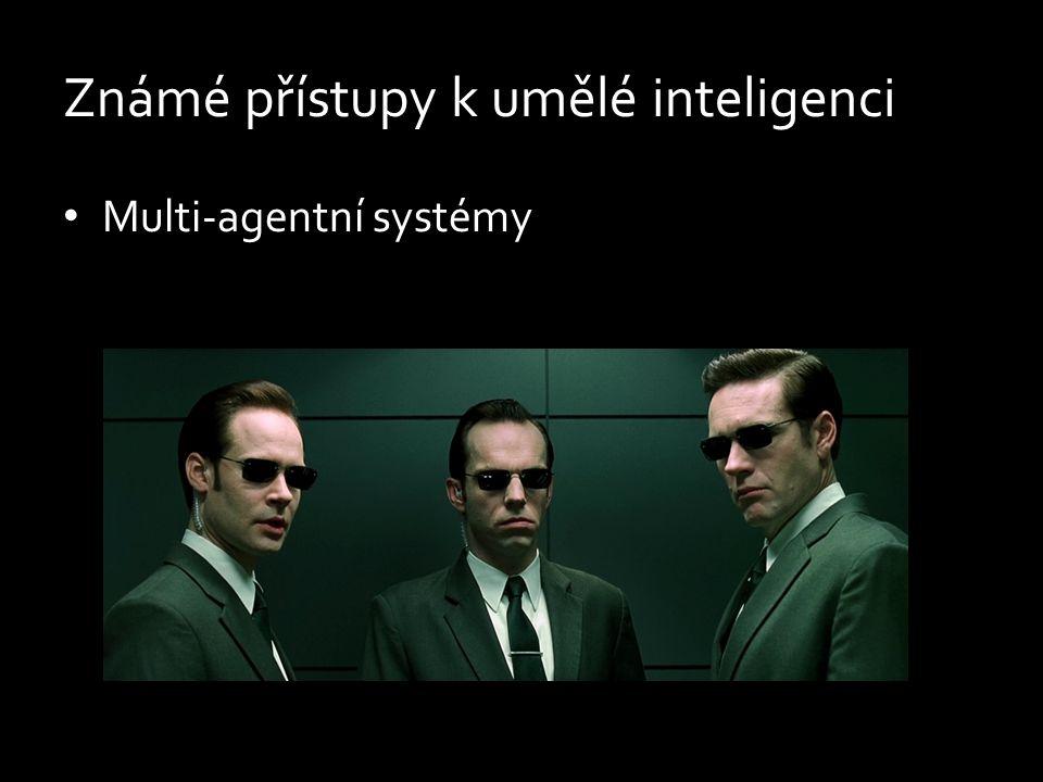 Známé přístupy k umělé inteligenci Multi-agentní systémy